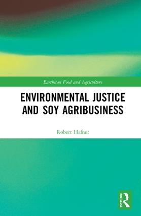 Cover: Environmental Justice and Soy Agribusiness